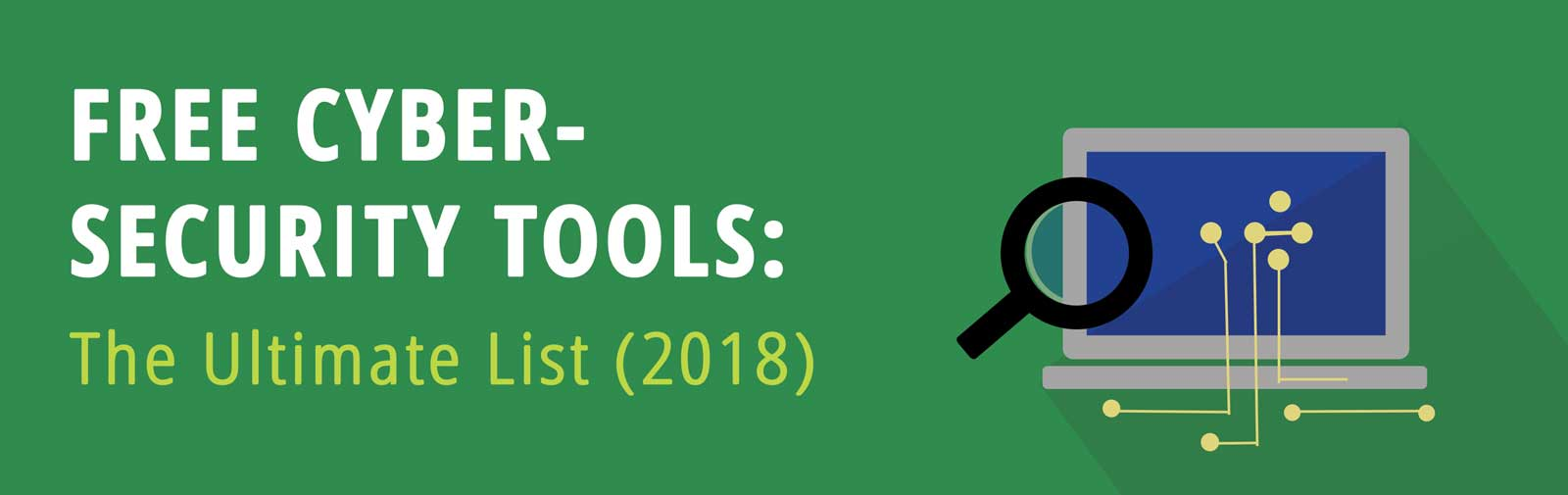 85 Free CyberSecurity Tools: The Ultimate List (2018)